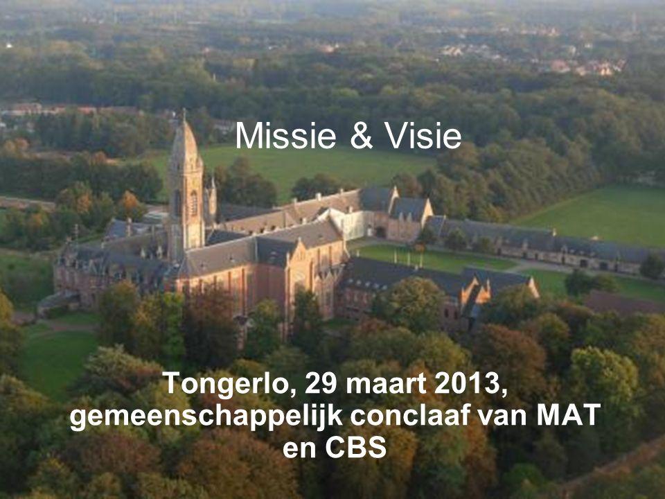 Missie & Visie Tongerlo, 29 maart 2013, gemeenschappelijk conclaaf van MAT en CBS