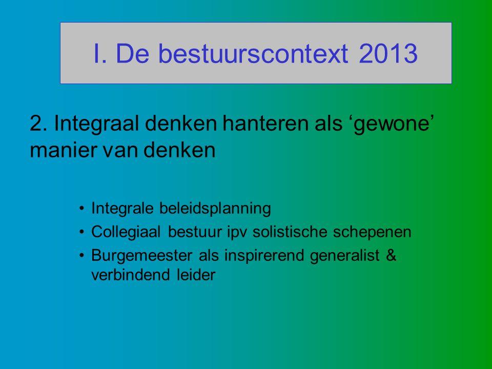 I. De bestuurscontext 2013 2.