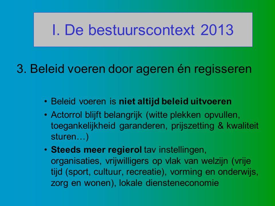 I. De bestuurscontext 2013 3.