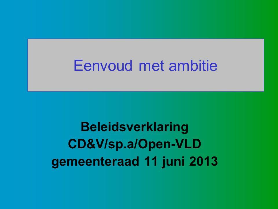 Eenvoud met ambitie Beleidsverklaring CD&V/sp.a/Open-VLD gemeenteraad 11 juni 2013