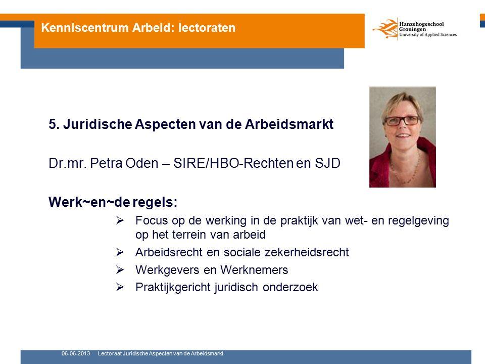 Kenniscentrum Arbeid: lectoraten 5. Juridische Aspecten van de Arbeidsmarkt Dr.mr.