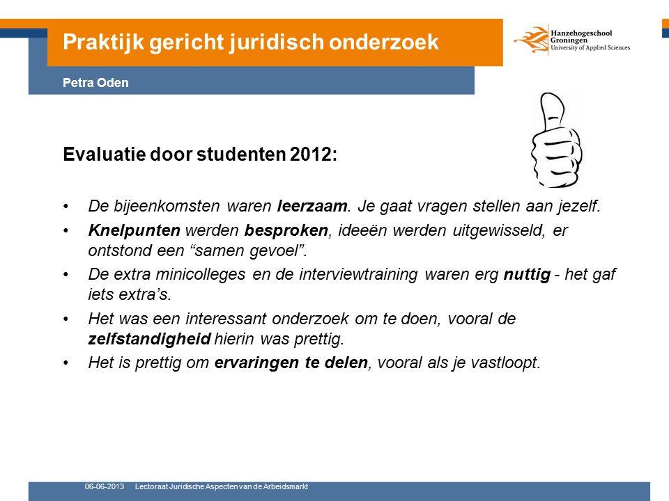 06-06-2013Lectoraat Juridische Aspecten van de Arbeidsmarkt Evaluatie door studenten 2012: De bijeenkomsten waren leerzaam.