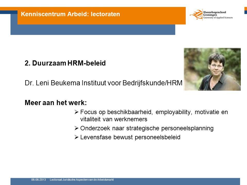 06-06-2013Lectoraat Juridische Aspecten van de Arbeidsmarkt Maatschappelijk Verantwoord Ondernemen Petra Oden Flexibele arbeid