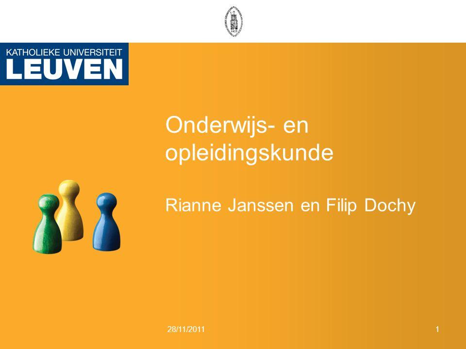 Onderwijs- en opleidingskunde Rianne Janssen en Filip Dochy 28/11/20111