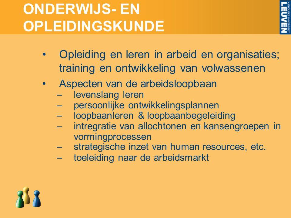 ONDERWIJS- EN OPLEIDINGSKUNDE Opleiding en leren in arbeid en organisaties; training en ontwikkeling van volwassenen Aspecten van de arbeidsloopbaan –