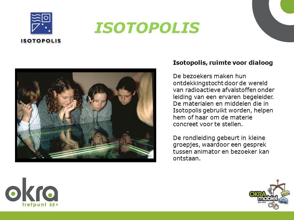 Isotopolis, ruimte voor dialoog De bezoekers maken hun ontdekkingstocht door de wereld van radioactieve afvalstoffen onder leiding van een ervaren beg