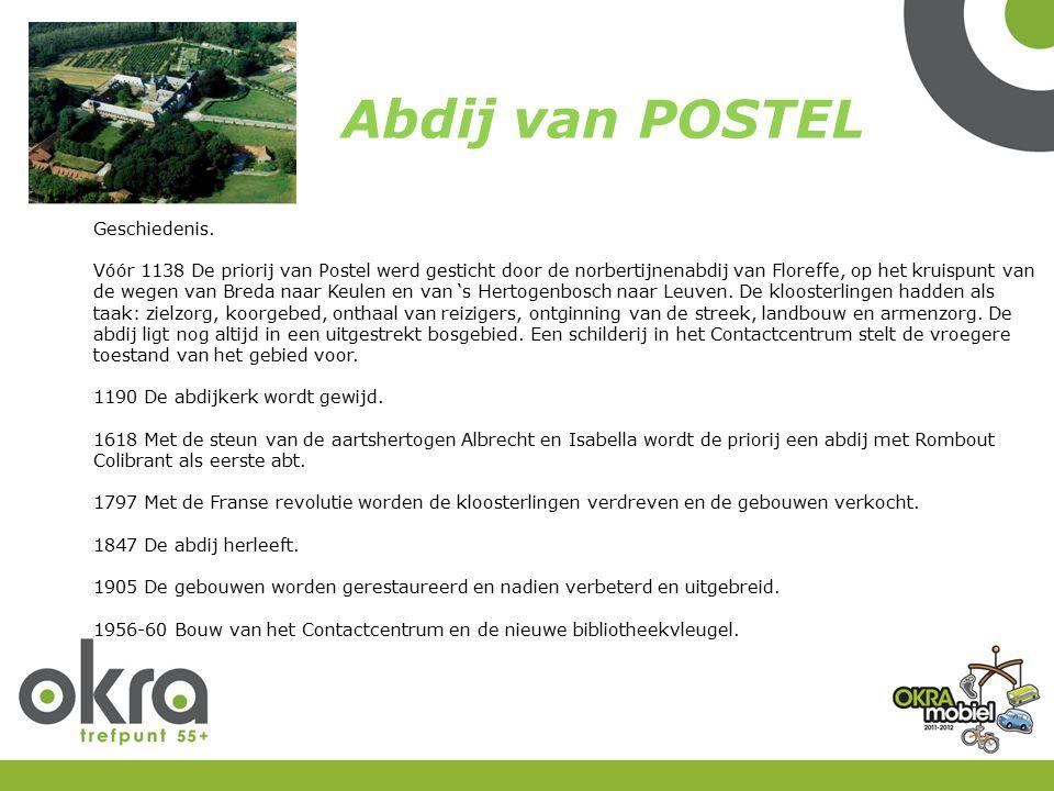 Geschiedenis. Vóór 1138 De priorij van Postel werd gesticht door de norbertijnenabdij van Floreffe, op het kruispunt van de wegen van Breda naar Keule