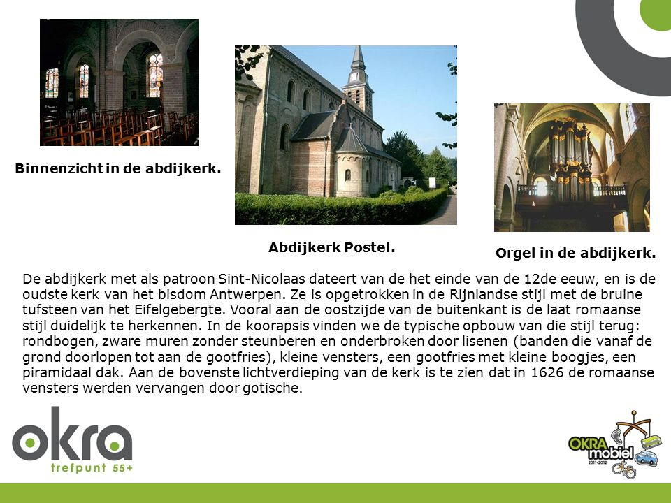 Abdijkerk Postel. Binnenzicht in de abdijkerk. Orgel in de abdijkerk. De abdijkerk met als patroon Sint-Nicolaas dateert van de het einde van de 12de