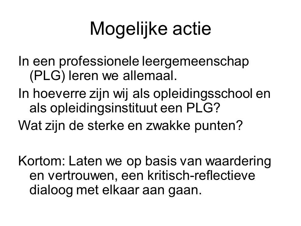 Mogelijke actie In een professionele leergemeenschap (PLG) leren we allemaal.