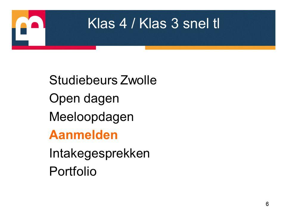 Studiebeurs Zwolle Open dagen Meeloopdagen Aanmelden Intakegesprekken Portfolio 6 Klas 4 / Klas 3 snel tl