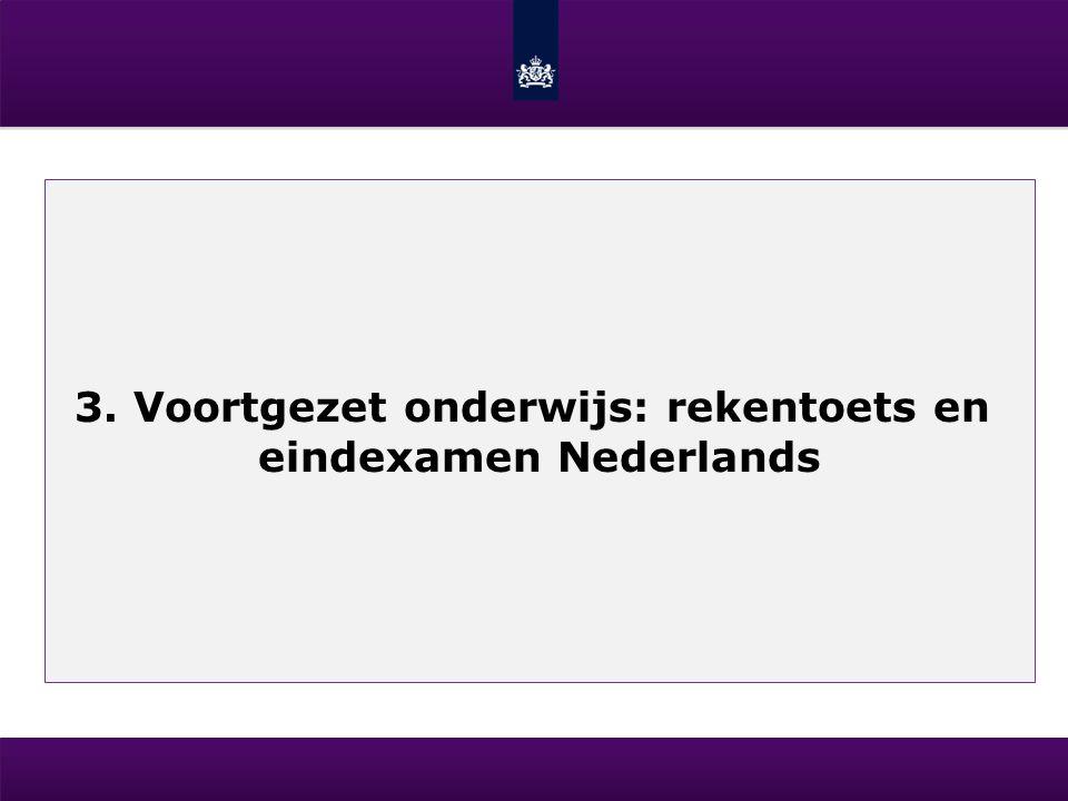 3. Voortgezet onderwijs: rekentoets en eindexamen Nederlands