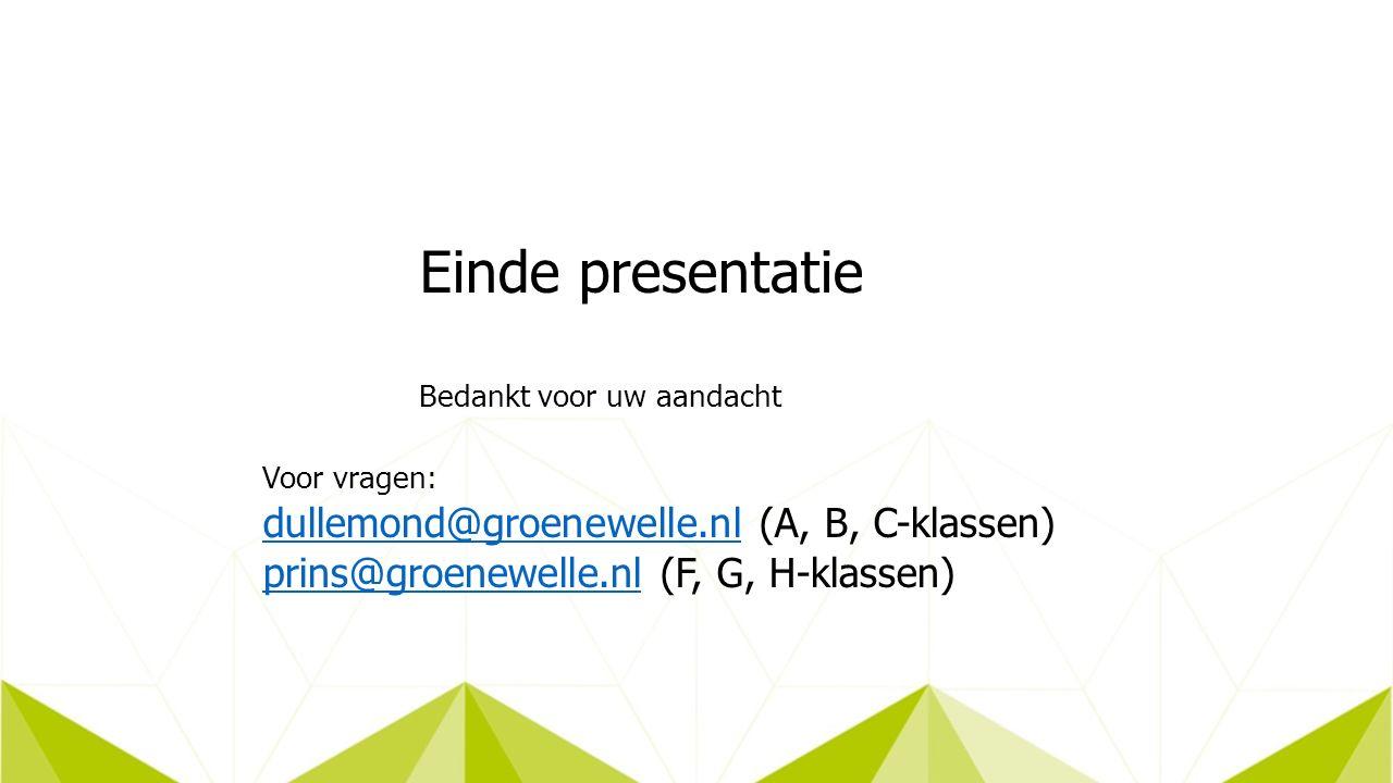 Einde presentatie Bedankt voor uw aandacht Voor vragen: dullemond@groenewelle.nldullemond@groenewelle.nl (A, B, C-klassen) prins@groenewelle.nlprins@groenewelle.nl (F, G, H-klassen)