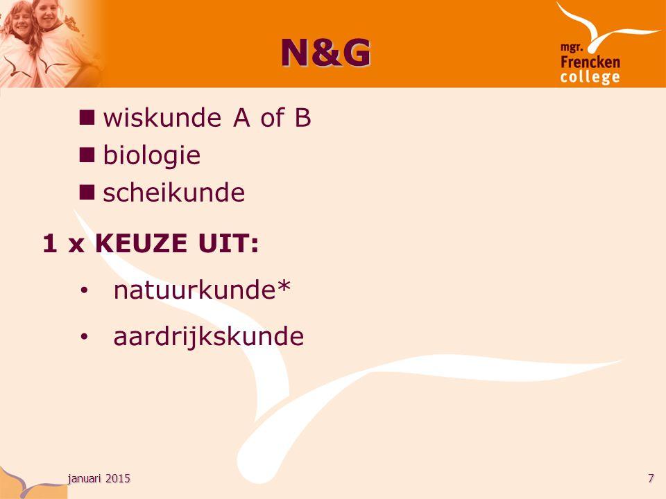 januari 20157 N&G wiskunde A of B biologie scheikunde 1 x KEUZE UIT: natuurkunde* aardrijkskunde