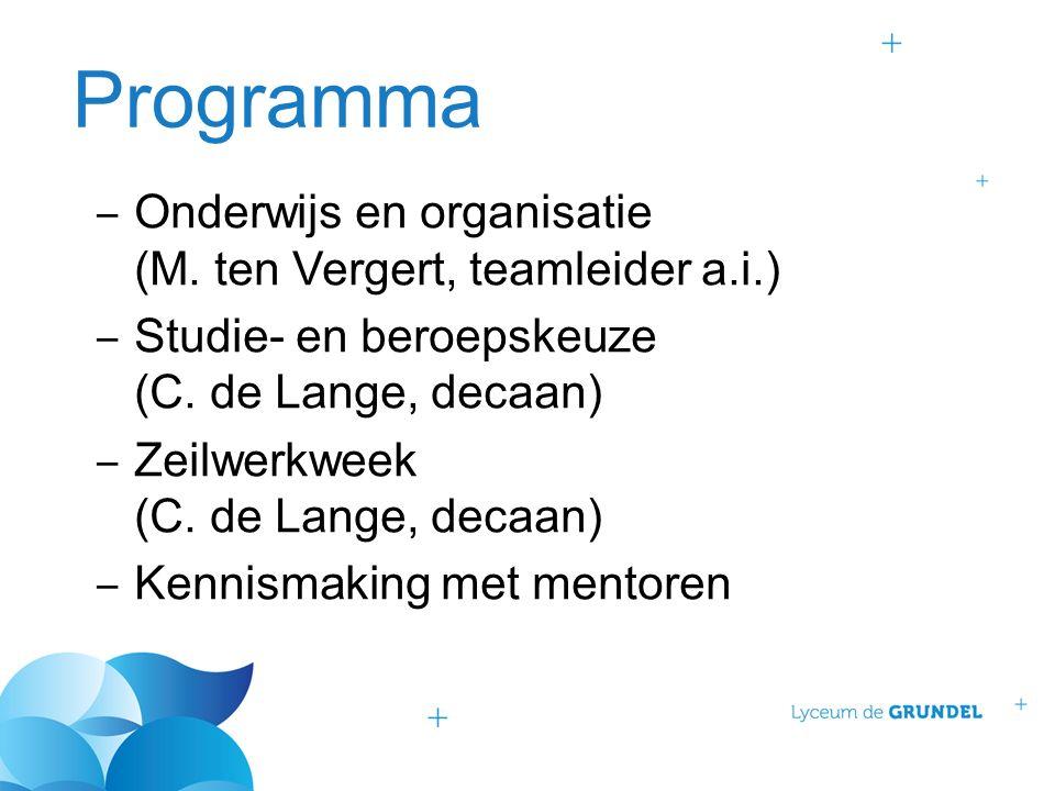 Programma ‒ Onderwijs en organisatie (M. ten Vergert, teamleider a.i.) ‒ Studie- en beroepskeuze (C. de Lange, decaan) ‒ Zeilwerkweek (C. de Lange, de