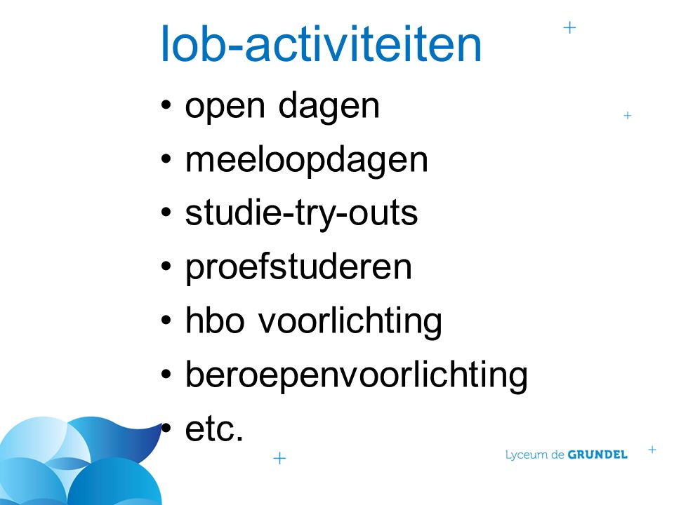 lob-activiteiten open dagen meeloopdagen studie-try-outs proefstuderen hbo voorlichting beroepenvoorlichting etc.