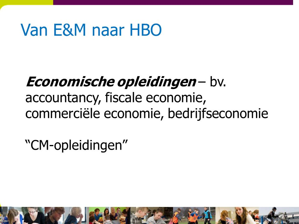 Van E&M naar HBO Economische opleidingen – bv.
