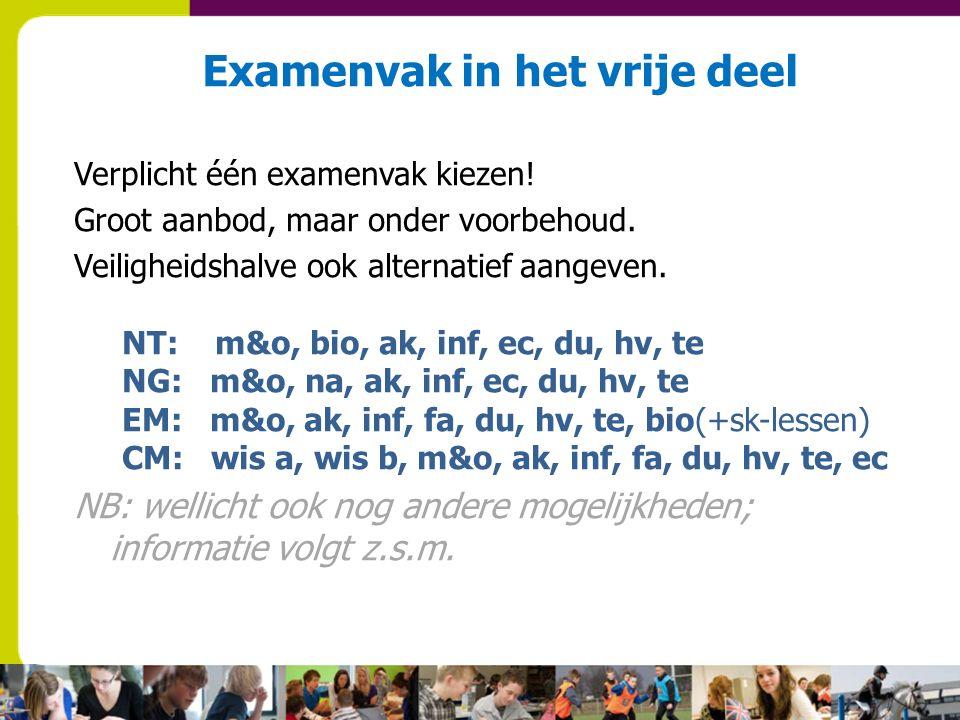 Examenvak in het vrije deel Verplicht één examenvak kiezen.