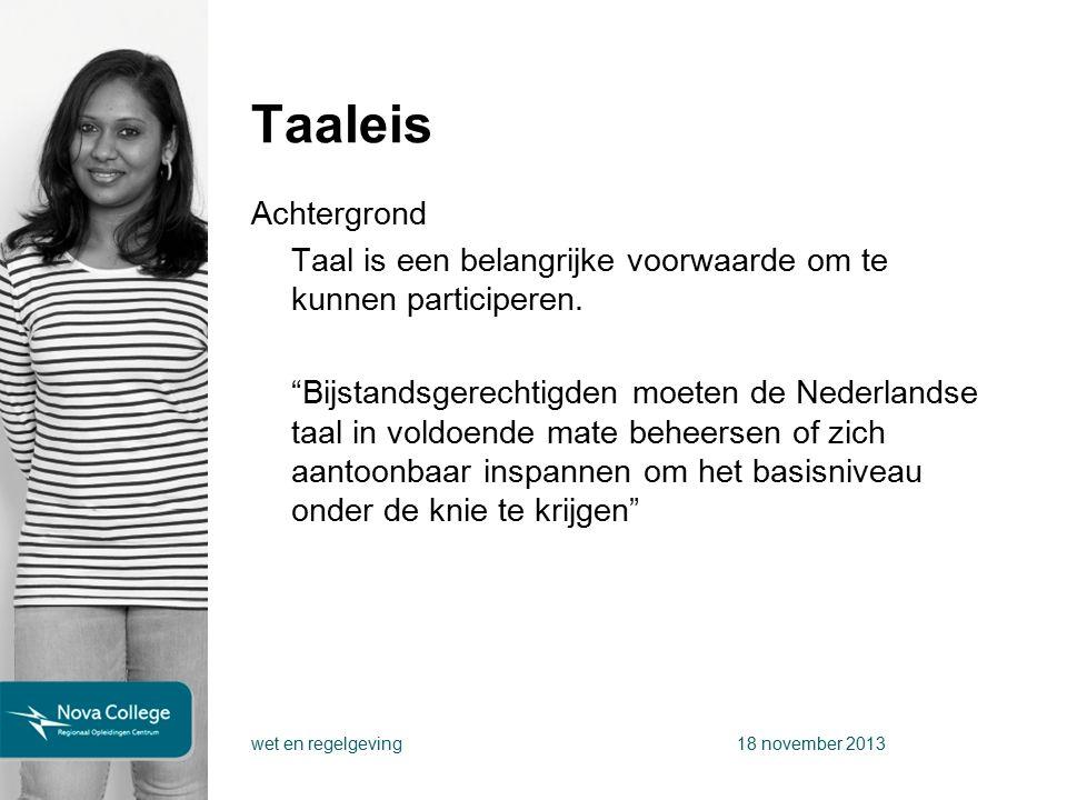 Taaleis Achtergrond Taal is een belangrijke voorwaarde om te kunnen participeren.