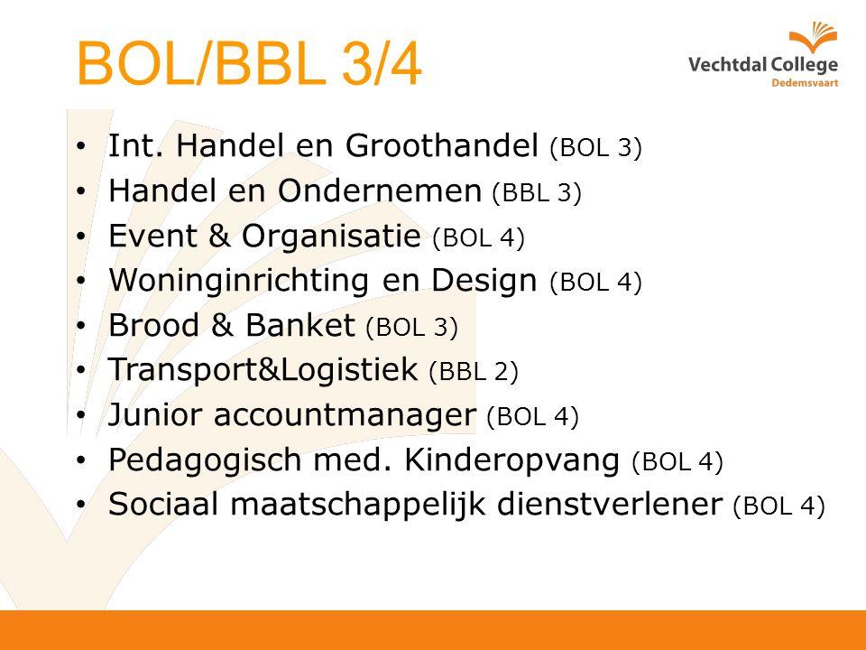 Int. Handel en Groothandel (BOL 3) Handel en Ondernemen (BBL 3) Event & Organisatie (BOL 4) Woninginrichting en Design (BOL 4) Brood & Banket (BOL 3)