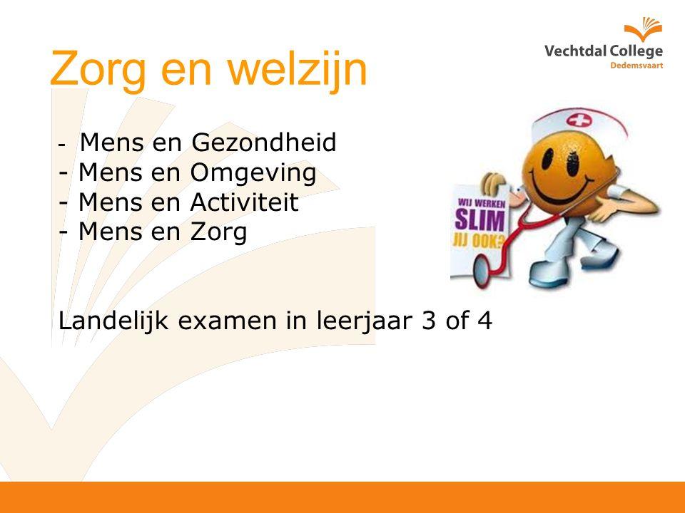 - Mens en Gezondheid - Mens en Omgeving - Mens en Activiteit - Mens en Zorg Landelijk examen in leerjaar 3 of 4 Zorg en welzijn