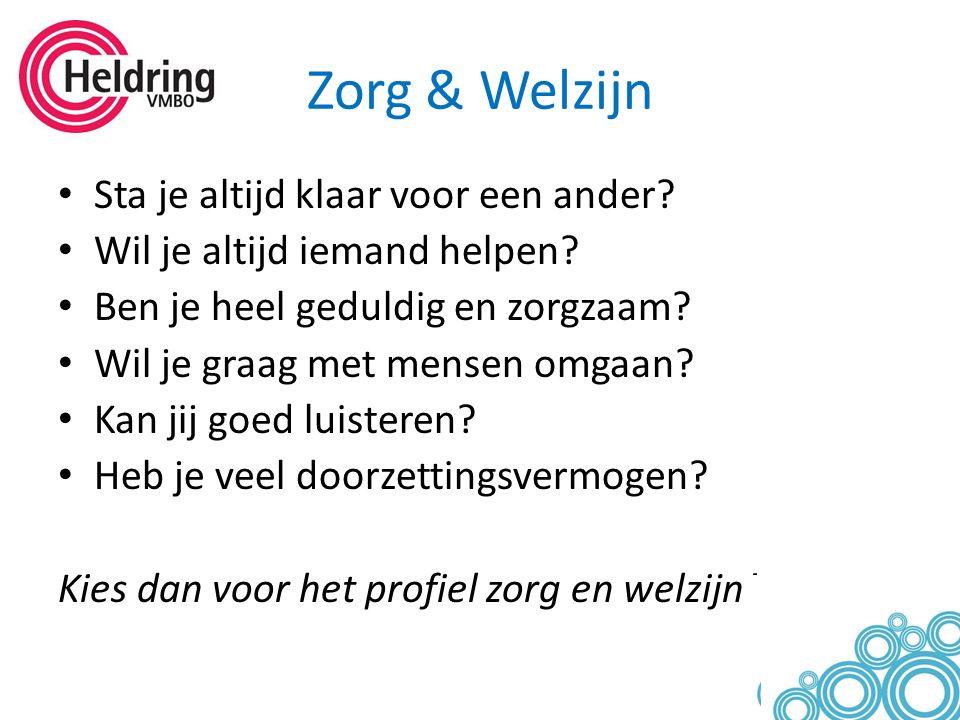 Zorg & Welzijn Sta je altijd klaar voor een ander.