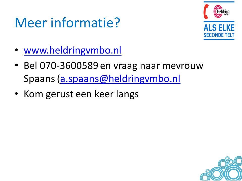 Meer informatie? www.heldringvmbo.nl Bel 070-3600589 en vraag naar mevrouw Spaans (a.spaans@heldringvmbo.nla.spaans@heldringvmbo.nl Kom gerust een kee