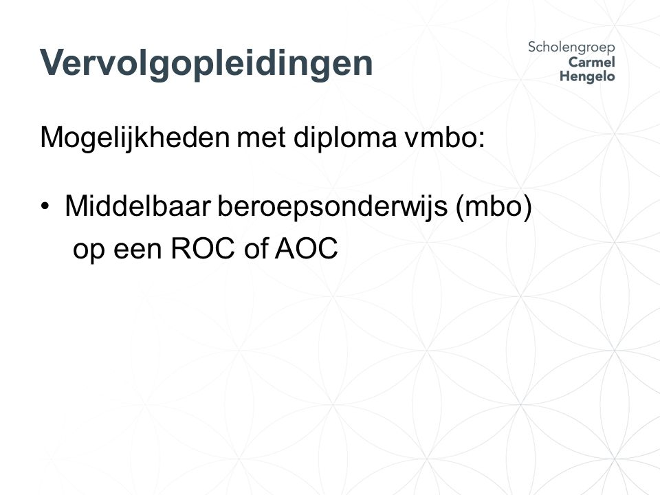 Vervolgopleidingen Mogelijkheden met diploma vmbo: Middelbaar beroepsonderwijs (mbo) op een ROC of AOC