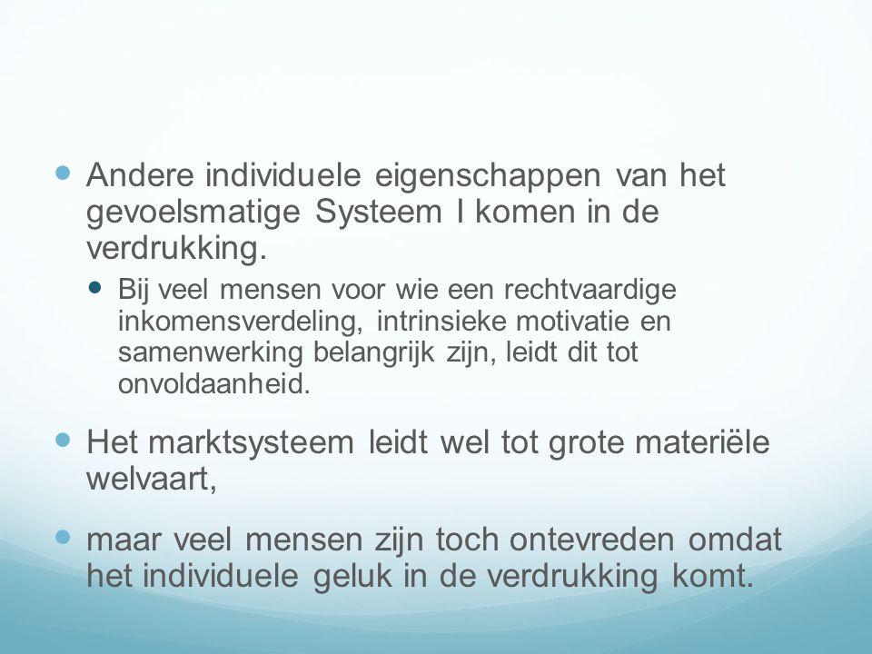 Andere individuele eigenschappen van het gevoelsmatige Systeem I komen in de verdrukking.
