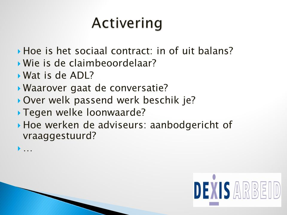 Activering  Hoe is het sociaal contract: in of uit balans.