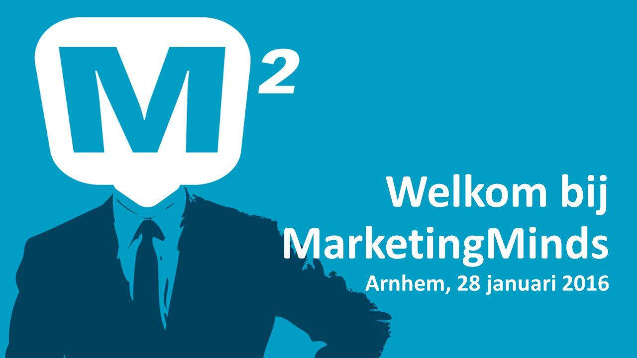 Welkom bij MarketingMinds Arnhem, 28 januari 2016