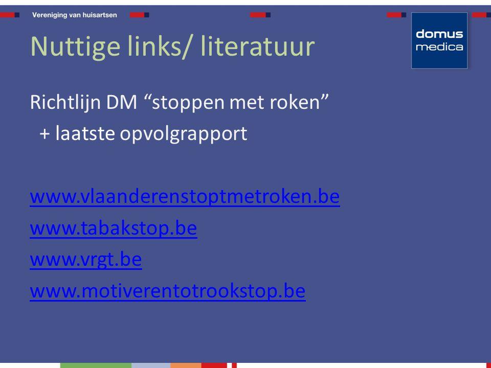 Nuttige links/ literatuur Richtlijn DM stoppen met roken + laatste opvolgrapport www.vlaanderenstoptmetroken.be www.tabakstop.be www.vrgt.be www.motiverentotrookstop.be