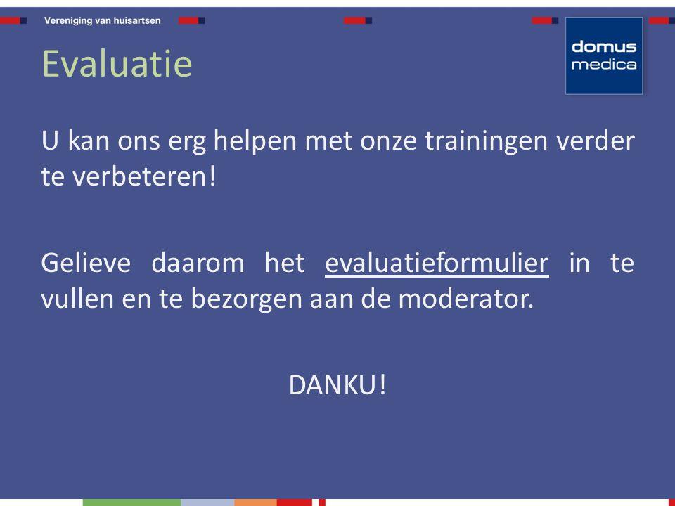 Evaluatie U kan ons erg helpen met onze trainingen verder te verbeteren! Gelieve daarom het evaluatieformulier in te vullen en te bezorgen aan de mode