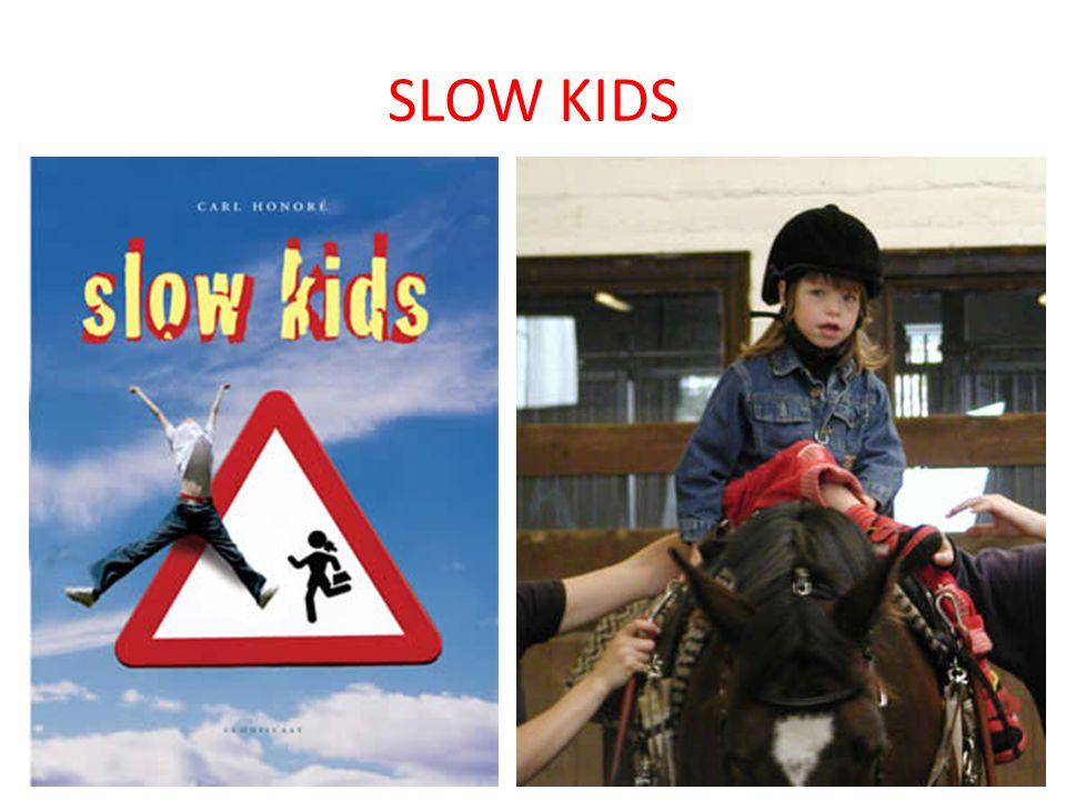 SLOW KIDS