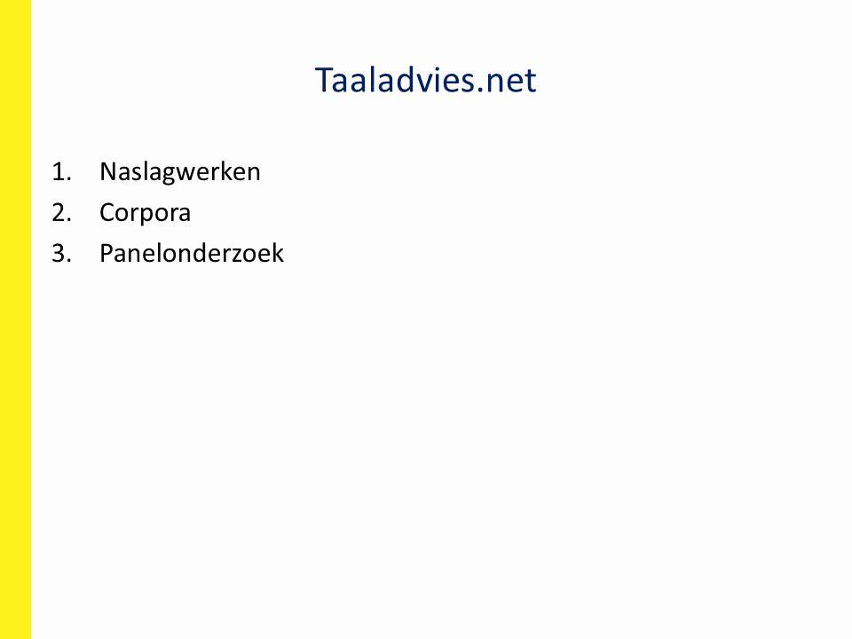 Taaladvies.net 1.Naslagwerken 2.Corpora 3.Panelonderzoek