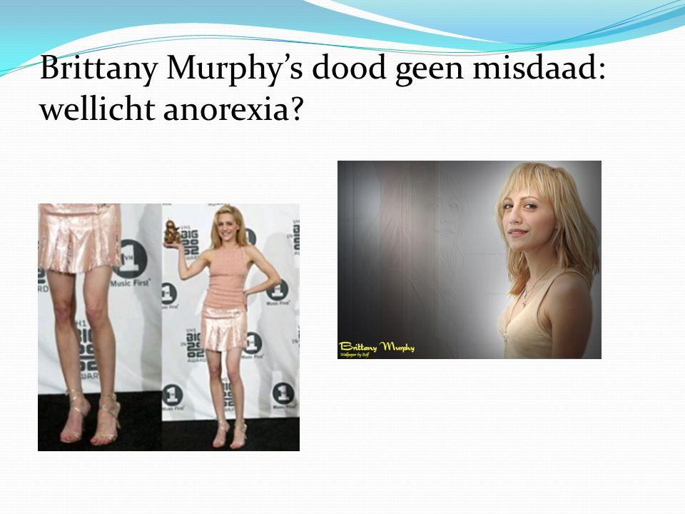 Brittany Murphy's dood geen misdaad: wellicht anorexia?