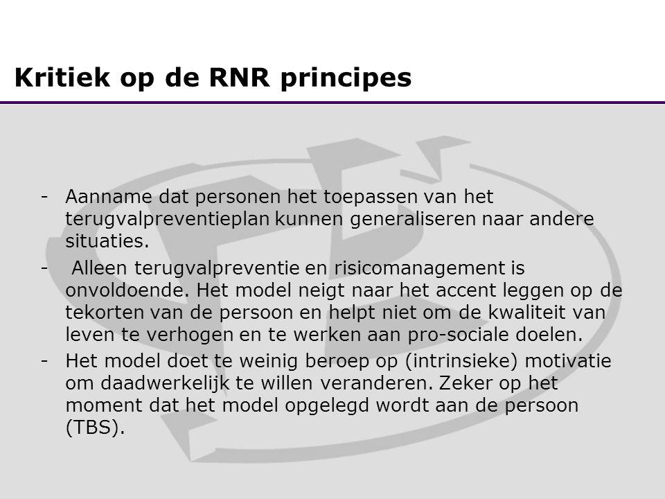 Kritiek op de RNR principes -Aanname dat personen het toepassen van het terugvalpreventieplan kunnen generaliseren naar andere situaties.