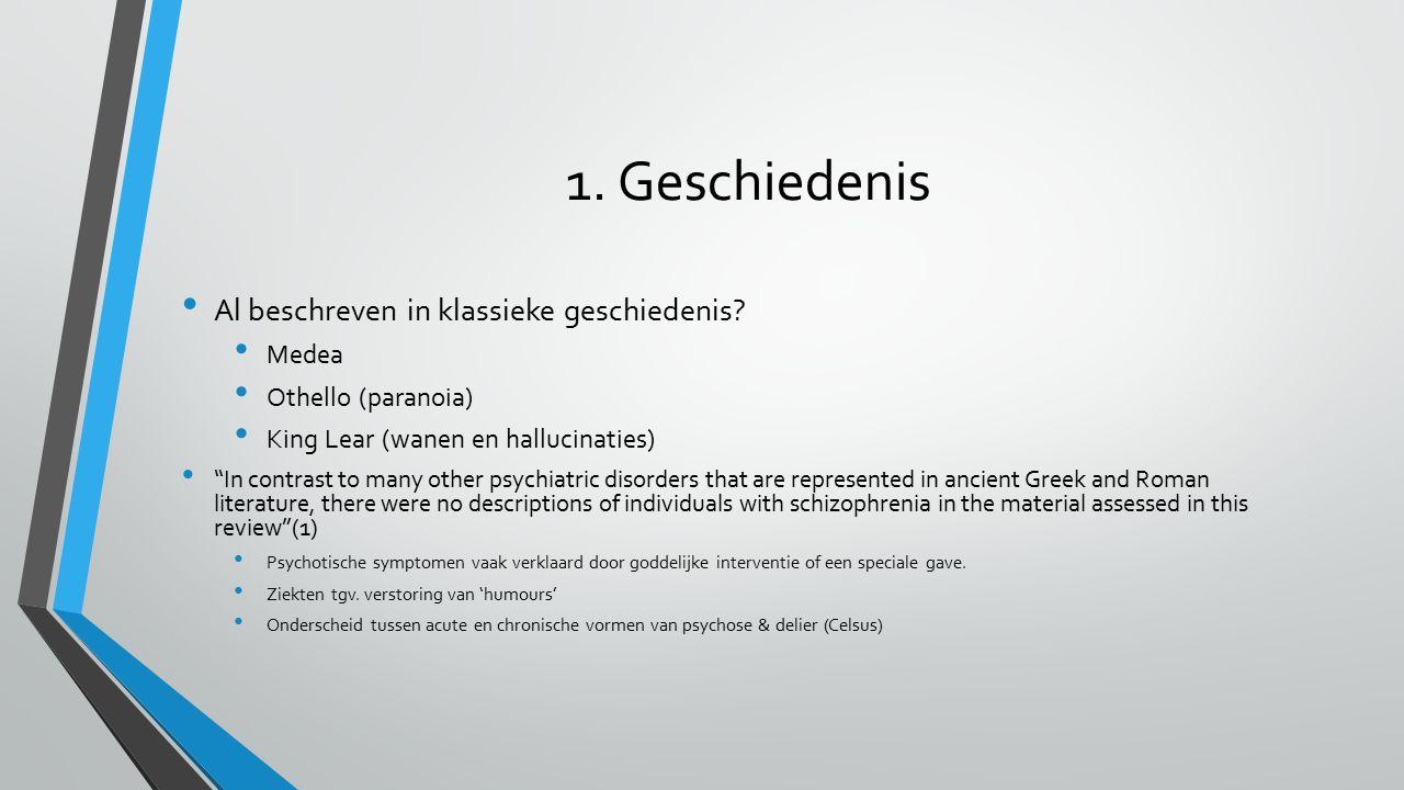 1. Geschiedenis Al beschreven in klassieke geschiedenis.