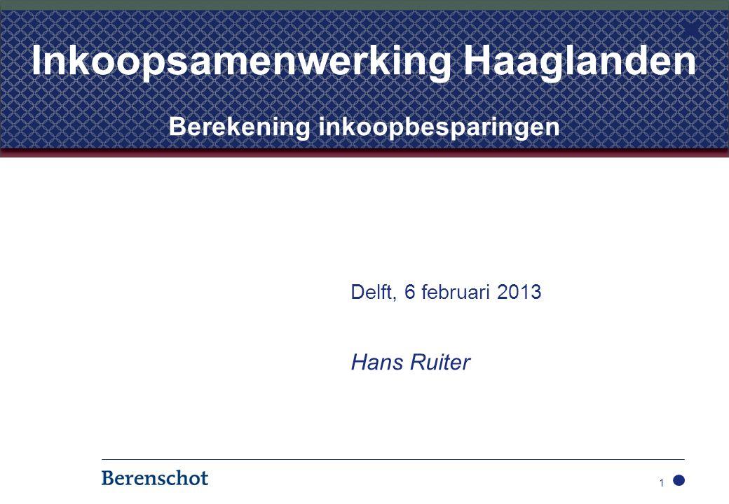 1 Inkoopsamenwerking Haaglanden Berekening inkoopbesparingen Delft, 6 februari 2013 Hans Ruiter