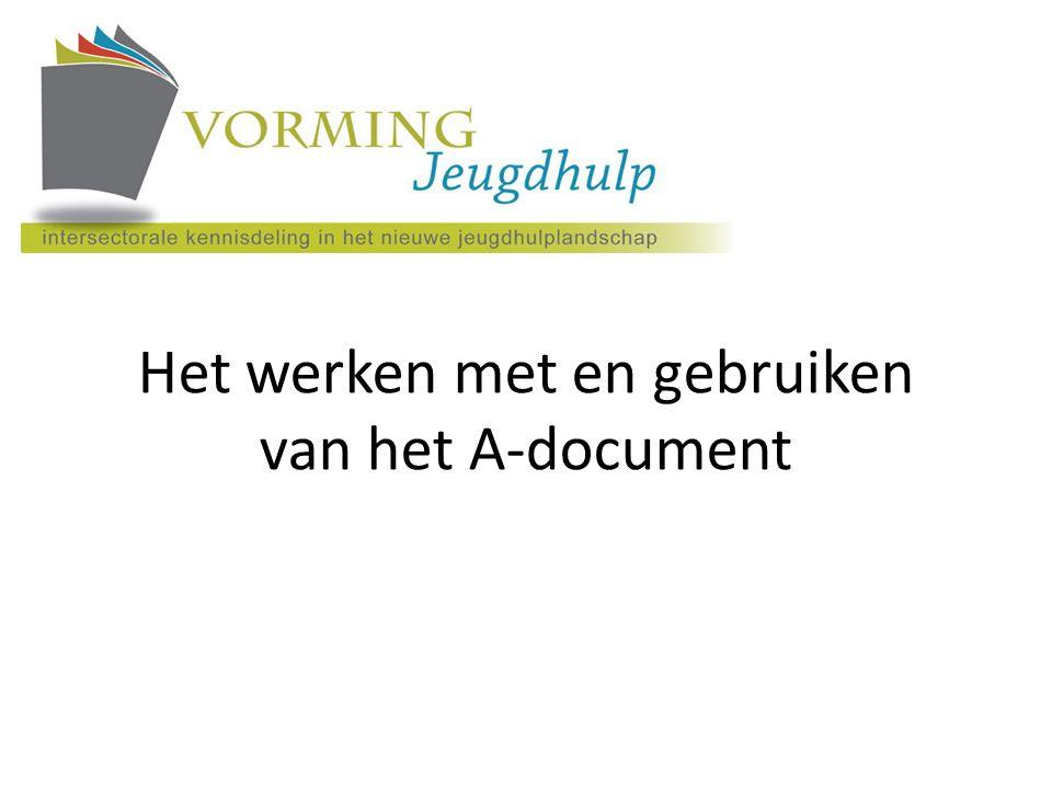 Het werken met en gebruiken van het A-document