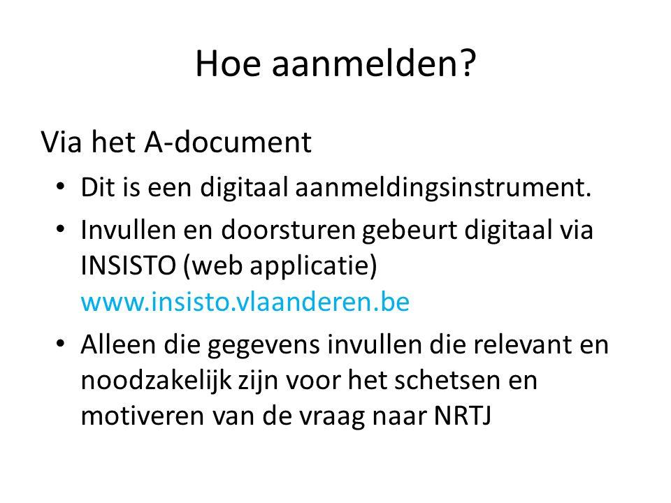 Hoe aanmelden. Via het A-document Dit is een digitaal aanmeldingsinstrument.