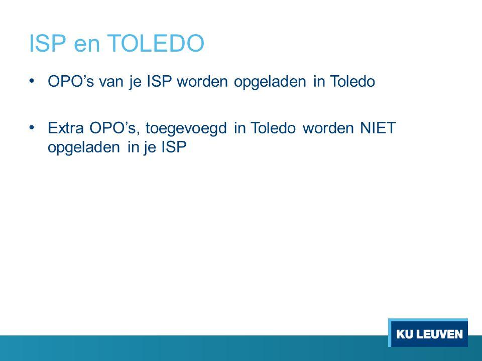ISP en TOLEDO OPO's van je ISP worden opgeladen in Toledo Extra OPO's, toegevoegd in Toledo worden NIET opgeladen in je ISP