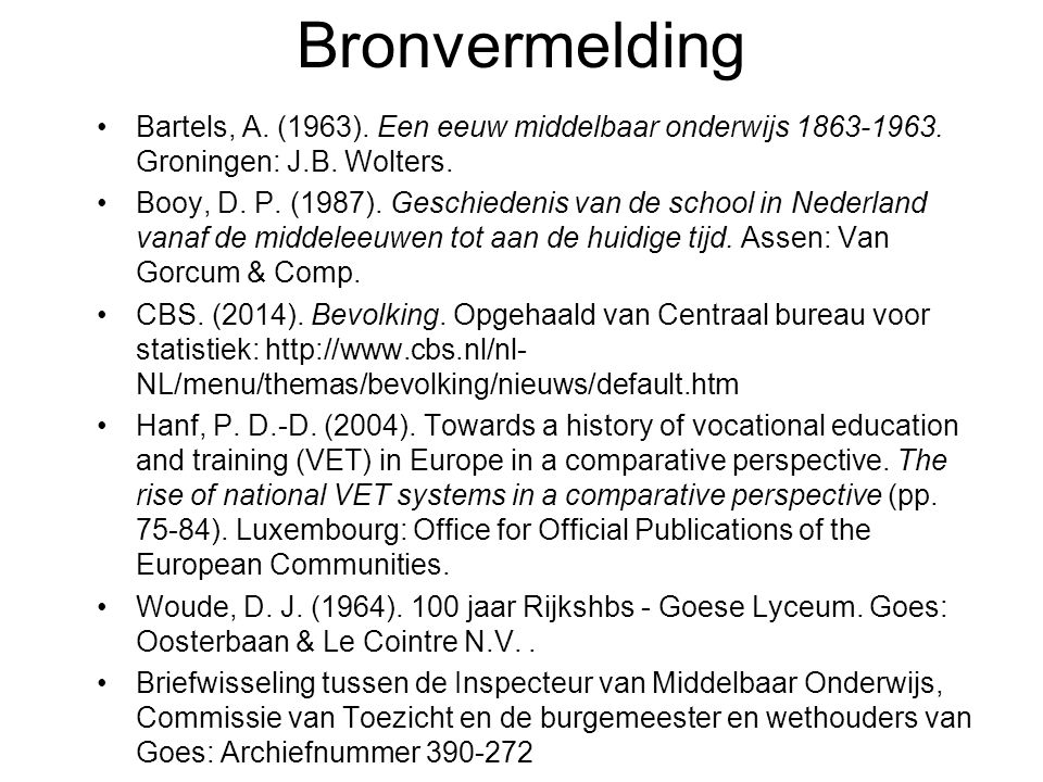 Bronvermelding Bartels, A.(1963). Een eeuw middelbaar onderwijs 1863-1963.