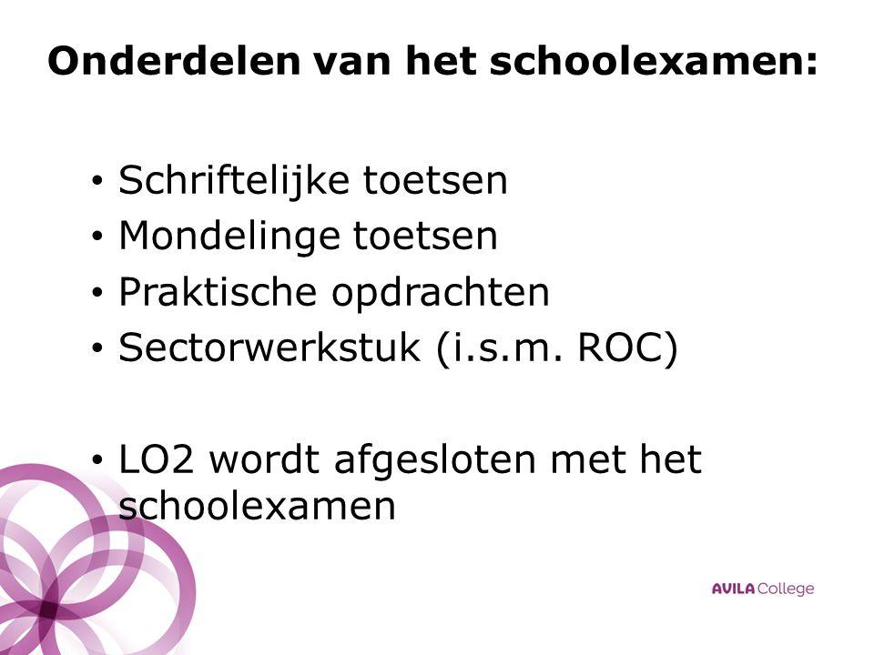 Onderdelen van het schoolexamen: Schriftelijke toetsen Mondelinge toetsen Praktische opdrachten Sectorwerkstuk (i.s.m.