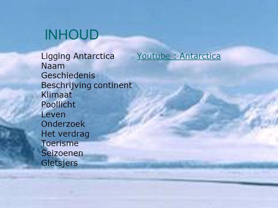 INHOUD Ligging Antarctica Youtube : Antarctica Naam Geschiedenis Beschrijving continent Klimaat Poollicht Leven Onderzoek Het verdrag Toerisme Seizoen