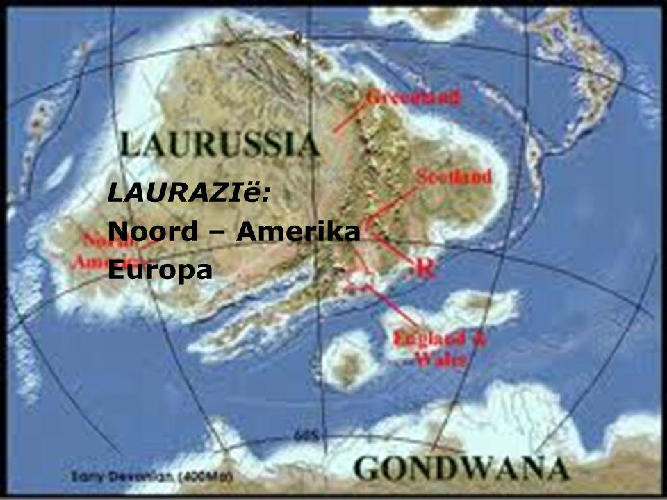 LAURAZIë: Noord – Amerika Europa