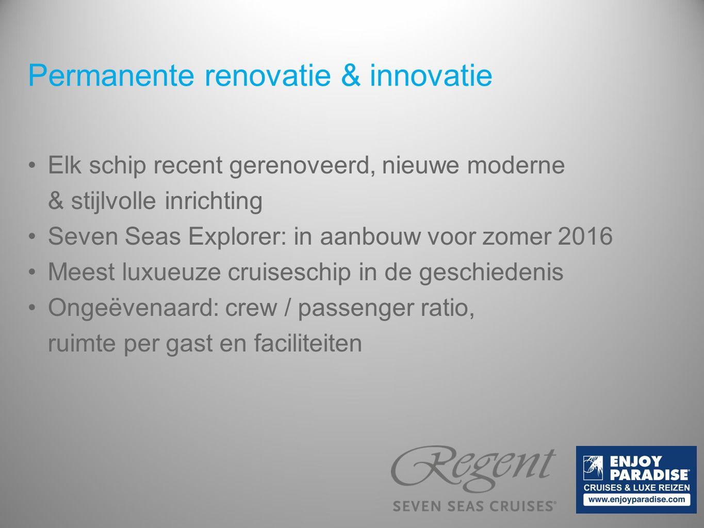 Permanente renovatie & innovatie Elk schip recent gerenoveerd, nieuwe moderne & stijlvolle inrichting Seven Seas Explorer: in aanbouw voor zomer 2016