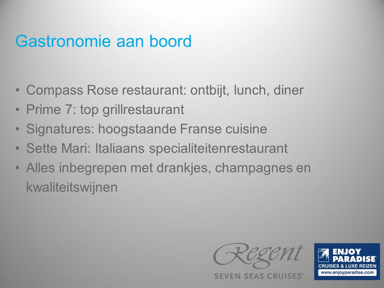 Gastronomie aan boord Compass Rose restaurant: ontbijt, lunch, diner Prime 7: top grillrestaurant Signatures: hoogstaande Franse cuisine Sette Mari: Italiaans specialiteitenrestaurant Alles inbegrepen met drankjes, champagnes en kwaliteitswijnen