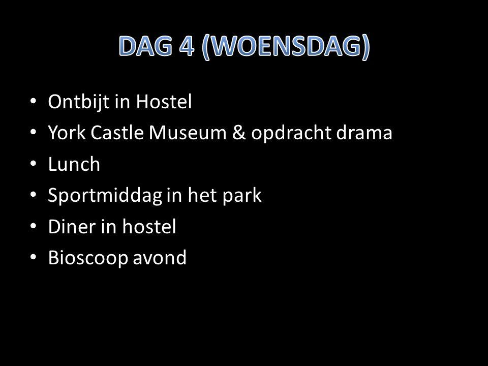 Ontbijt in Hostel York Castle Museum & opdracht drama Lunch Sportmiddag in het park Diner in hostel Bioscoop avond
