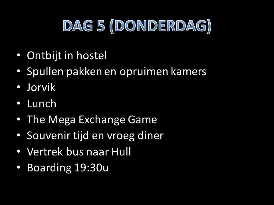 Ontbijt in hostel Spullen pakken en opruimen kamers Jorvik Lunch The Mega Exchange Game Souvenir tijd en vroeg diner Vertrek bus naar Hull Boarding 19:30u