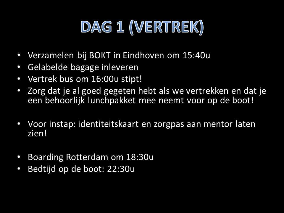 Verzamelen bij BOKT in Eindhoven om 15:40u Gelabelde bagage inleveren Vertrek bus om 16:00u stipt.
